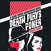 Death Plays Poker: A Clare Vengel Undercover Novel, Book 2 | Robin Spano