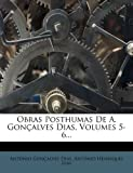 img - for Obras Posthumas de A. Goncalves Dias, Volumes 5-6... (Portuguese Edition) book / textbook / text book