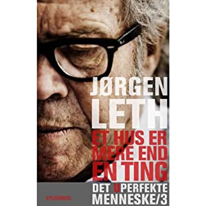 Et hus er mere end en ting [A House Is More Than One Thing] | [Jørgen Leth]
