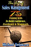 img - for The Art of Sales Management: 75 Training Drills To Build Confidence, Excellence & Teamwork book / textbook / text book