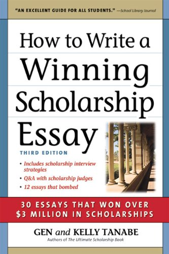 Book cover How to Write a Winning Scholarship Essay: 30 Essays That Won Over $3 Million in Scholarships