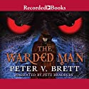 The Warded Man Audiobook by Peter V. Brett Narrated by Pete Bradbury