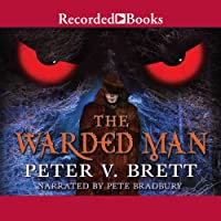 The Warded Man (       UNABRIDGED) by Peter V. Brett Narrated by Pete Bradbury