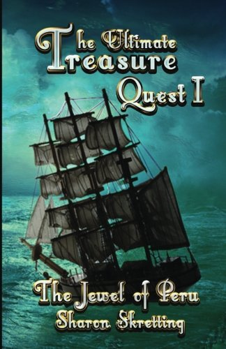 The Ultimate Treasure Quest I: The Jewel of Peru (Volume 1) (Time Quest Book compare prices)