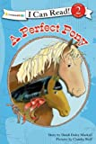A Perfect Pony (I Can Read! / A Horse Named Bob) (0310717833) by Mackall, Dandi Daley