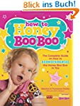 How to Honey Boo Boo: The Complete Gu...