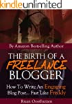 The Birth Of A Freelance Blogger: How...