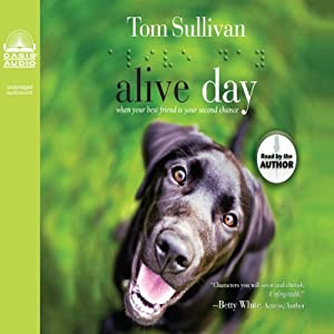 Alive Day: A Story of Love and Loyalty | [Tom Sullivan]