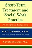 img - for By Eda Goldstein Short-Term Treatment and Social Work Practice: An Integrative Perspective [Hardcover] book / textbook / text book