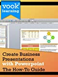 img - for Create Business Presentations with PowerPoint: The How-To Guide book / textbook / text book