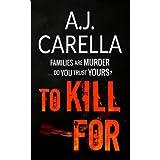 To Kill For (The McKays Book 1) ~ A.J. Carella
