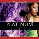 Platinum (       UNABRIDGED) by Aliya King Narrated by Patricia Floyd