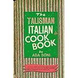 The Talisman Italian Cook Book, Special Edition Printed for Ronzoni Macaroni Co., Inc. ~ Ada Boni