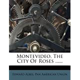 Montevideo, the City of Roses ......