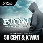 Blow Hörbuch von  50 Cent,  K'wan Gesprochen von:  Gabe