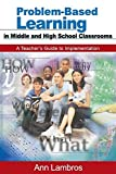 img - for Problem-Based Learning in Middle and High School Classrooms: A Teacher's Guide to Implementation by Marian Ann Lambros (2004-02-19) book / textbook / text book