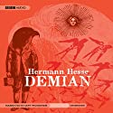 Demian: The Story of Emil Sinclair's Youth (       UNABRIDGED) by Hermann Hesse Narrated by Jeff Woodman