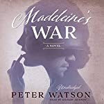 Madeleine's War: A Novel | Peter Watson