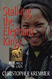 Stalking the elephant kings: In search of Laos (9747100487) by Kremmer, Christopher
