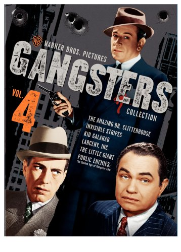 Cover art for  Warner Gangsters Collection, Vol. 4 (The Amazing Dr. Clitterhouse / Invisible Stripes / Kid Galahad / Larceny, Inc. / The Little Giant / Public Enemies: The Golden Age of the Gangster Film)
