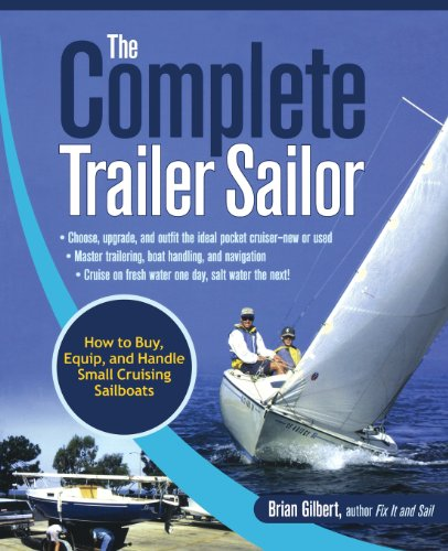 The Complete Trailer Sailor: How to Buy, Equip, and Handle Small Cruising Sailboats: Brian Gilbert: 9780071472586: Amazon.com: Books