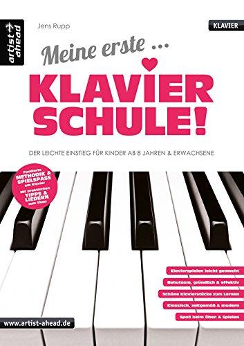 Meine erste Klavierschule!: Der leichte Einstieg für Kinder ab 8 Jahren & Erwachsene