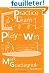Practice to Learn, Play to Win (2nd e...