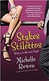 Stakes & Stilettos (Immortality Bites, Book 4)