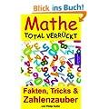 Mathe total verr�ckt:  Fakten, Tricks & Zahlenzauber