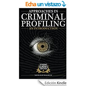 different approaches to criminal profiling Psychological profiling thus profiling, or criminal investigation assessment the inductive approach to profiling rests with a simple premise, an.
