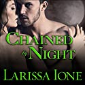 Chained by Night: Moonbound Clan Vampires, Book 2 (       UNABRIDGED) by Larissa Ione Narrated by Amy Landon