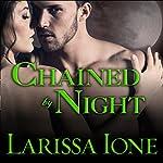Chained by Night: Moonbound Clan Vampires, Book 2 | Larissa Ione