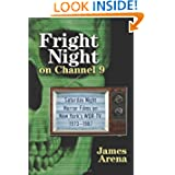 Fright Night on Channel 9: Saturday Night Horror Films on New York's WOR-TV, 19731987