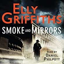 Smoke and Mirrors: A Stephens and Mephisto Mystery (       UNABRIDGED) by Elly Griffiths Narrated by Daniel Philpott