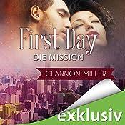 First Day - Die Mission (First 2) | Clannon Miller