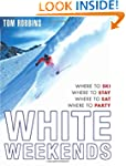 White Weekends: Where to Ski, Where t...