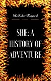 Image of She: A History of Adventure: By H. Rider Haggard : Illustrated