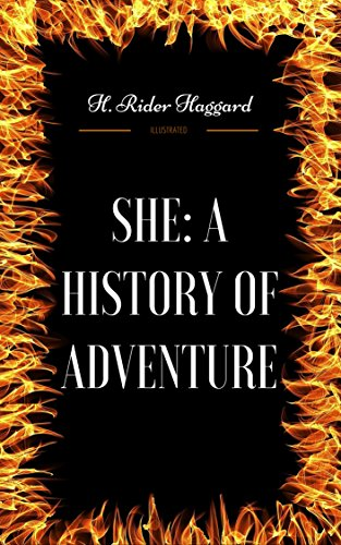 she-a-history-of-adventure-by-h-rider-haggard-illustrated-english-edition