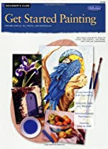 Free Get Started Painting: Explore Acrylic, Oil, Pastel, and Watercolor (How to Draw and Paint Series: Be Ebook & PDF Download