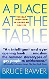 Place at the Table: The Gay Individual in American Society (0671894390) by Bawer, Bruce