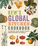 Kew's Global Kitchen Cookbook: 101 Re...