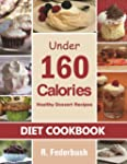 Diet Cookbook: Under 160 Calories-Hea...