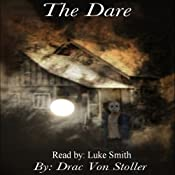 The Dare | [Drac Von Stoller]
