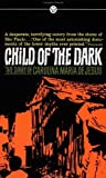 img - for Child of the Dark: The Diary of Carolina Maria de Jesus by Carolina Maria de Jesus (1963-09-01) book / textbook / text book