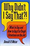 img - for Why Didn't I Say That?! : What to Say and How to Say It book / textbook / text book