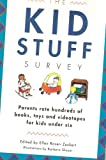 The Kid Stuff Survey: Parents rate hundreds of books, toys and videotapes for kids under six