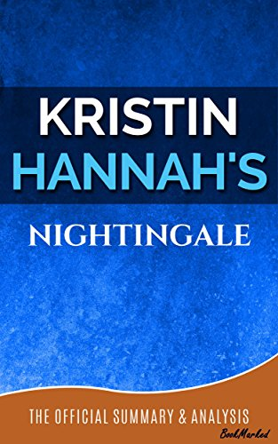 Free Kindle Book : The Nightingale: A Novel By Kristin Hannah   Official Summary and Analysis - BookMarked (The Nightingale Summary & Analysis, The Nightingale, Kristin Hannah, The Nightingale Review)