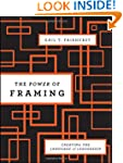 The Power of Framing: Creating the La...