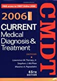 img - for Current Medical Diagnosis & Treatment, 2006 (Current Medical Diagnosis and Treatment) 45th (forty-fifth) Edition by Tierney, Lawrence M., McPhee, Stephen J., Papadakis, Maxine published by McGraw-Hill Medical (2005) book / textbook / text book