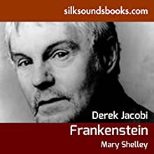 Frankenstein (       UNABRIDGED) by Mary Shelley Narrated by Derek Jacobi